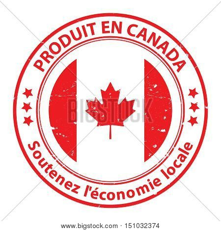Made in Canada. Sustain the local economy (French language: Produit en Canada, Soutenez l'economie locale) - grunge stamp / label. Print colors used
