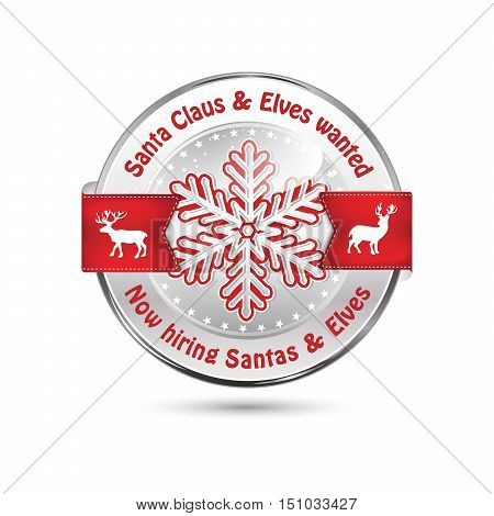Hiring icon / label for Christmas: Santa Claus and Elves wanted. Now hiring! - metallic red stamp with reindeer and snowflakes.