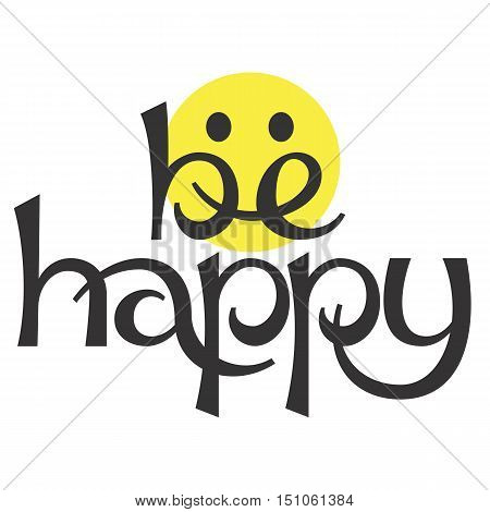 Be happy lettering abstract concept vector illustration