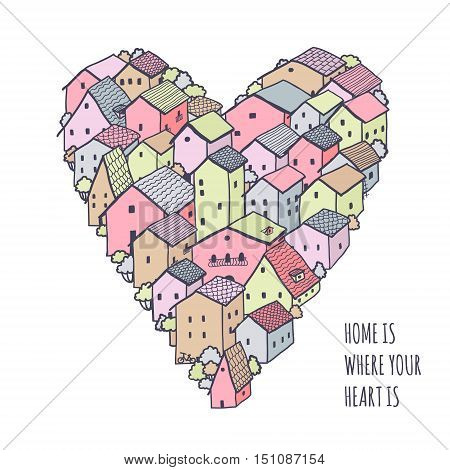 Cute naive house vector heart background. Kids style drawing. Home is where your heart is poster.