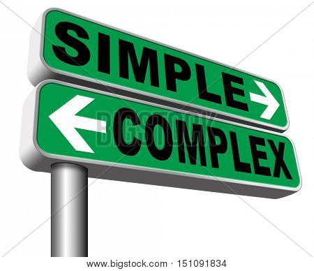 complicated or simple the easy or the hard way decisive choice challenge making choice complex road sign 3D illustration, isolated, on white