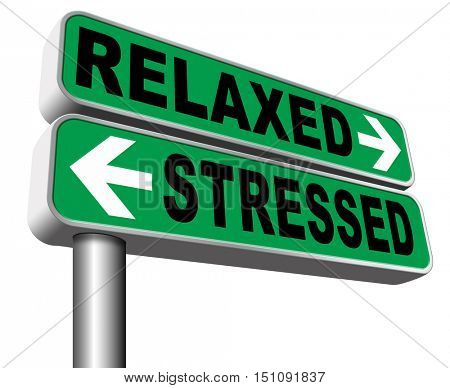 relaxed stressed therapy to take it easy relax and be stress free assessment and management sign 3D illustration, isolated, on white