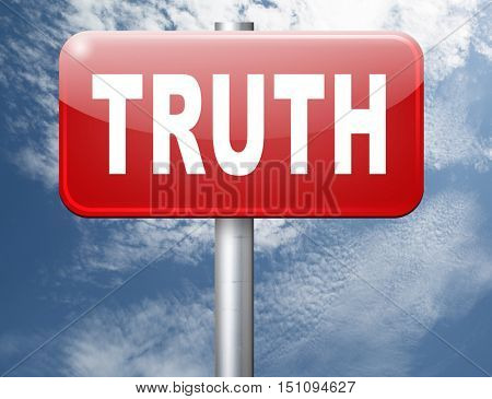 Truth be honest honesty leads a long way find justice law and order, road sign billboard. 3D illustration