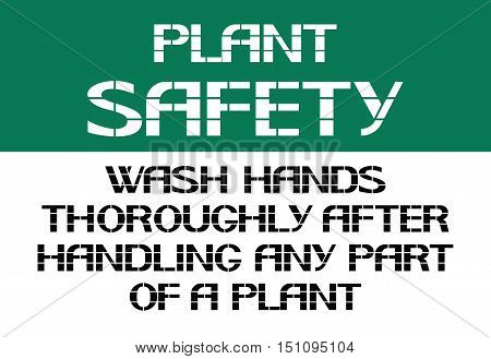 Wash hands thoroughly after handling any part of a plant.