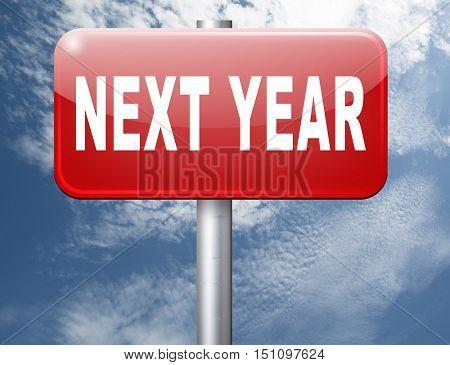 Next year new start, road sign billboard. 3D illustration