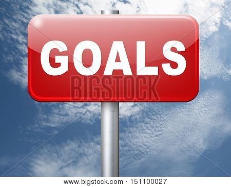 goals and ambition way to success guarantee to reach your goal and go to the top,road sign billboard 3D illustration