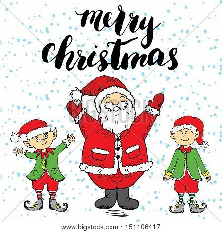 Merry Chistmas Lettering. Hand Drawn Vector Illustration With Santa Claus And Elfs.
