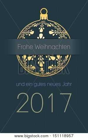 German Merry Christmas and Happy New Year 2017 elegant greeting card gold silhouette of christmas ball with german text Frohe Weihnachten und ein gutes neues Jahr dark desaturated blue background germany holiday vector illustration