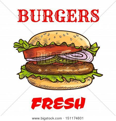 Burger fast food sketch icon. Vector fresh hamburger with sesame bun, fresh lettuce, tomatoes and onion slices, meat cutlet. Cheeseburger element for restaurant signboard, eatery menu, fast food label