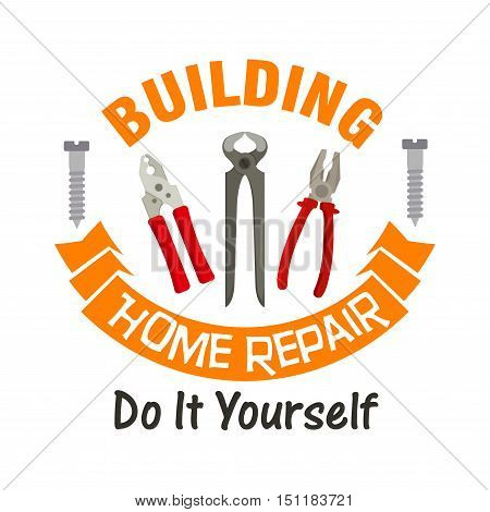 Building and home repair work tools emblem. Vector icon of nippers, pliers, tongs, metal bolt screws, orange ribbon. Template for home repair agency signboard, service label