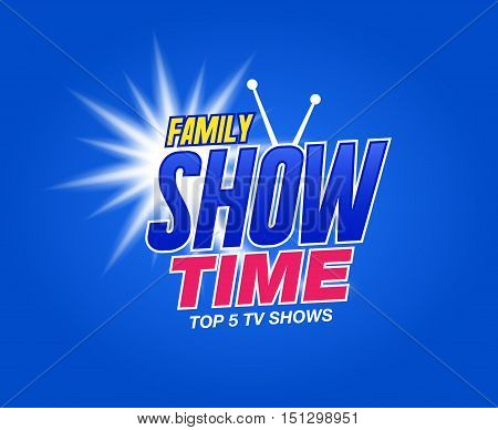 Template for tv shows. shows time. Family show. It can be used for logo tv show. Stock vector