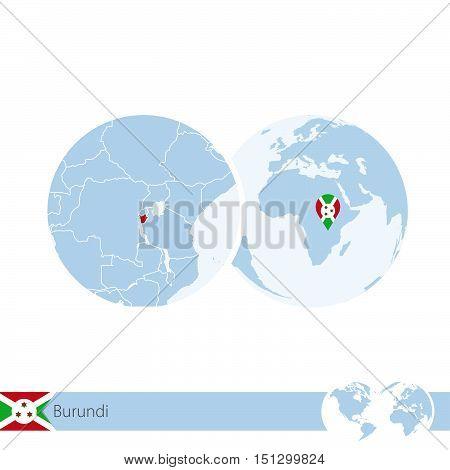 Burundi On World Globe With Flag And Regional Map Of Burundi.