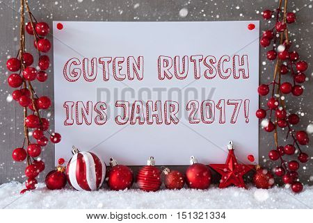 Label With German Text Guten Rutsch Ins Jahr 2017 Means Happy New Year 2017. Red Christmas Decoration Like Balls On Snow. Urban And Modern Cement Wall As Background With Snowflakes.