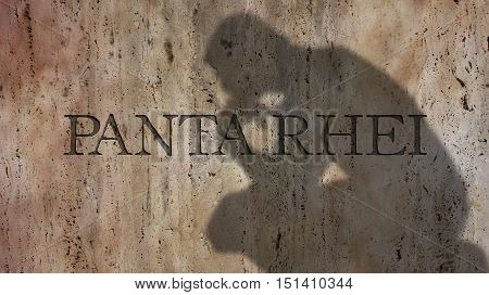 Panta rhei. An aphorism used to characterize Heraclitus' thought. literally meaning Everything flows.