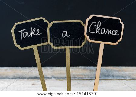 Motivational Message Take A Chance Written With Chalk