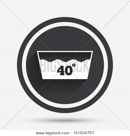 Wash icon. Machine washable at 40 degrees symbol. Circle flat button with shadow and border. Vector