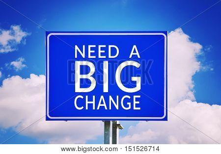 Need a big change conceptual blue road sign