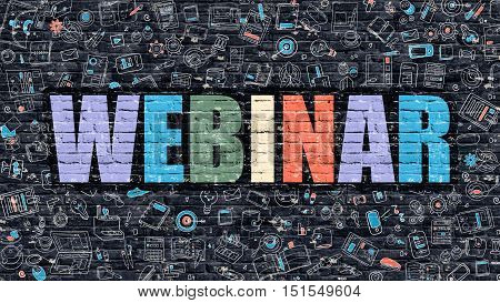 Multicolor Concept - Webinar on Dark Brick Wall with Doodle Icons Around. Modern Illustration in Doodle Design Style. Webinar Business Concept. Webinar on Dark Brick Wall. Webinar Concept.