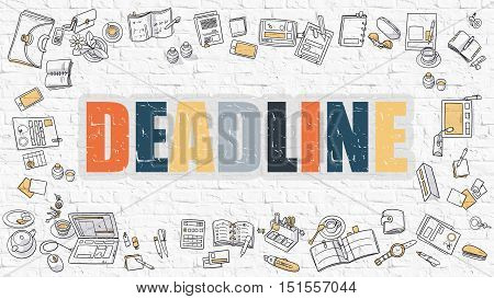 Deadline. Multicolor Inscription on White Brick Wall with Doodle Icons Around. Deadline Concept. Modern Style Illustration with Doodle Design Icons. Deadline on White Brickwall Background.