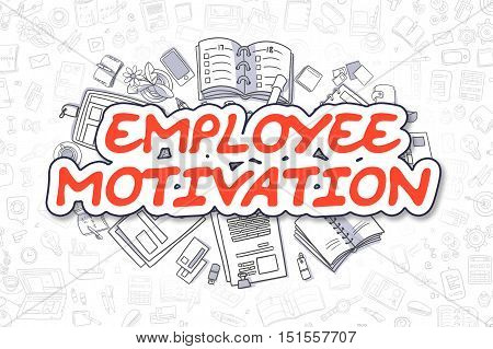 Employee Motivation - Hand Drawn Business Illustration with Business Doodles. Red Inscription - Employee Motivation - Cartoon Business Concept.