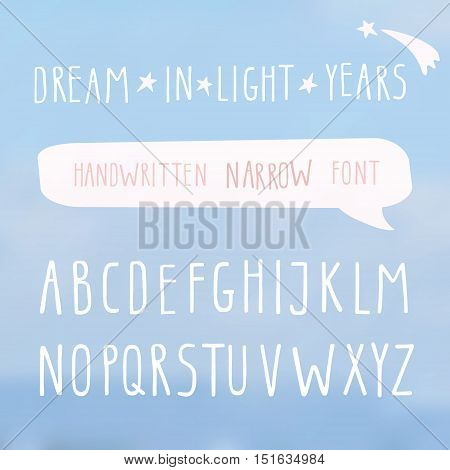 Hand drawn narrow font on light blue sky background. Tall alphabet. Doodle handwritten thin letters. Inspiration and motivation quote Dream in light years. For print and web.