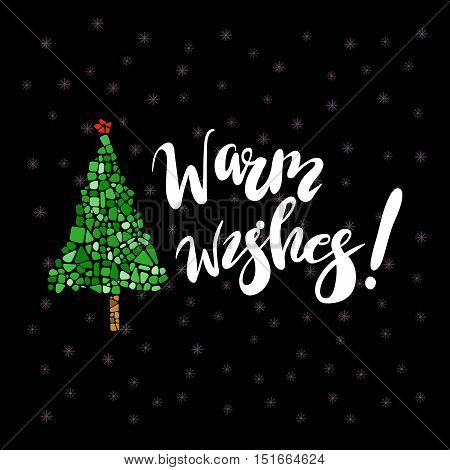 Happy New Year greeting card. Mosaic Christmas tree. Warm wishes letering. Design element for poster, greeting card, postcard. Ceramic tile texture. Easy to recolor.