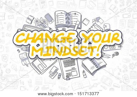 Change Your Mindset Doodle Illustration of Yellow Inscription and Stationery Surrounded by Doodle Icons. Business Concept for Web Banners and Printed Materials.