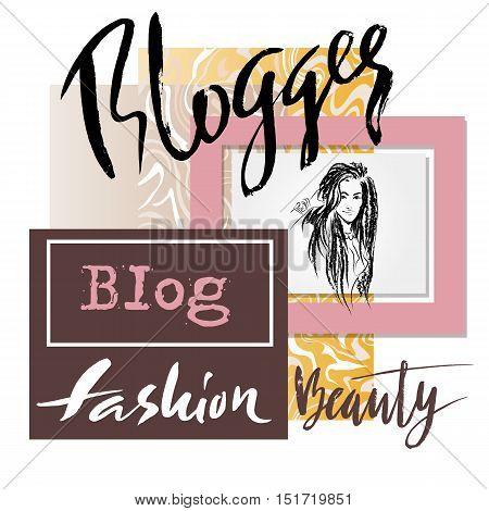 Fashion blogger, grunge artwork for blog spacework. Vector background.