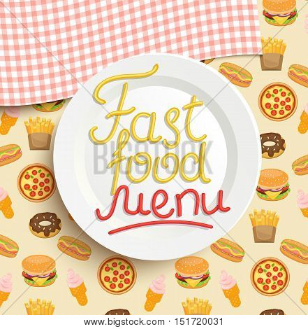 Plate with an inscription of Fast food menu with doughnut, hotdog, ice cream, burger, fries, pizza, vector illustration.