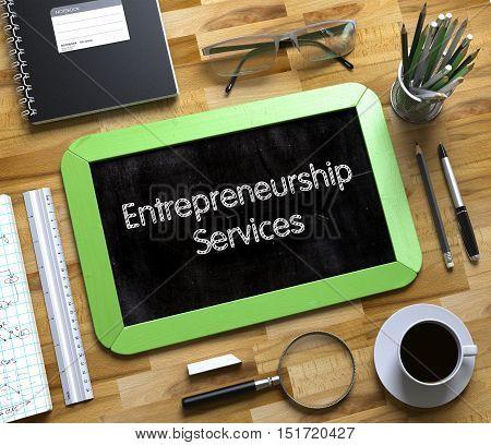 Small Chalkboard with Entrepreneurship Services. Entrepreneurship Services Handwritten on Small Chalkboard. 3d Rendering.