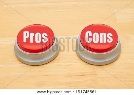 The difference between the pros and cons Two red and silver push button on a wooden desk with text Pros and Cons