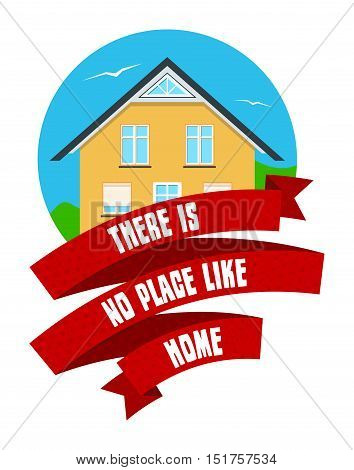 Colorful real estate logo, sticker or emblem with a house, bushes, birds in the sky and slogan There is no place like home isolated