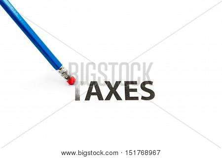 Blue pencil-eraser is rubbing the word TAXES. Isolated on white.