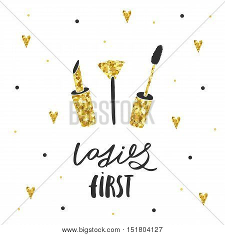 Hand drawn black and golden card postcard cover with lipstick mascara eyeshadow brush. Ladies first backround