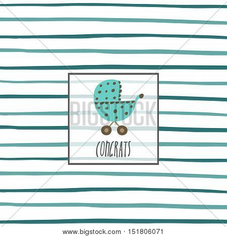 Cute hand drawn card postcard with baby stroller frame stripes lettering quote congrats. Baby shower cover for boy. Background for baby party