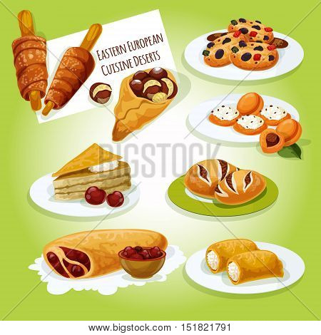 Eastern european cuisine desserts icon of caramel dobosh cake, pancake with cottage cheese, dried fruit cookie, poppy seeds bun, cherry strudel, cheese stuffed apricot, chimney cake, roasted chestnut