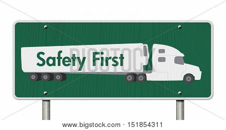 Safety First Sign A green Road Sign with text Safety First and a truck isolated over white 3D Illustration