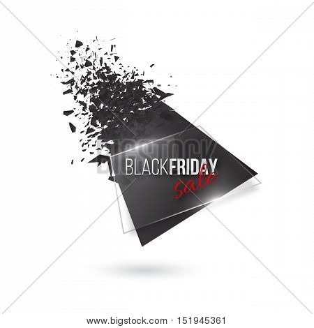 Black friday abstract explosion banner. Glowing glass with text and black color debris white background. Vector illustration.