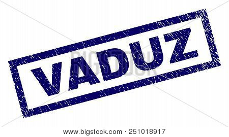 Rectangle Vaduz Seal Print With Corroded Texture. Rubber Seal Imitation Has Rectangular Frame. Blue