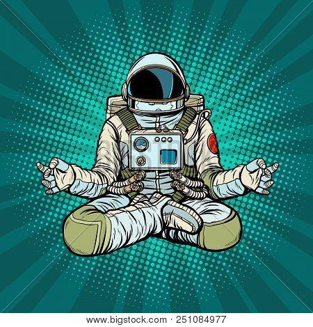 Yoga Astronaut Lotus Pose. Meditation And Spiritual Practice. Pop Art Retro Vector Illustration Kits