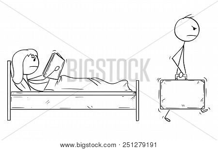 Cartoon stick drawing conceptual illustration of angry man leaving home and wife while wife is reading book in bed. Concept of relationship break-up. poster