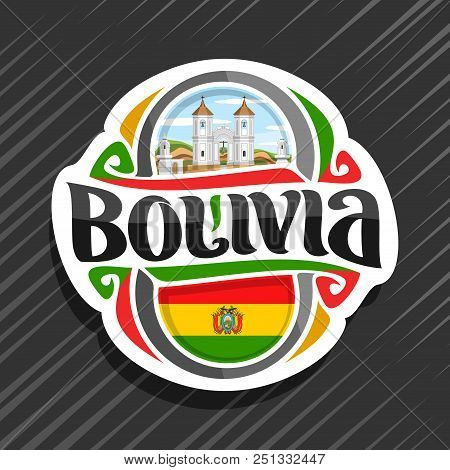 Vector logo for Bolivia country, fridge magnet with bolivian flag, original brush typeface for word bolivia and national bolivian symbol - church of San Felipe Neri in Sucre on cloudy sky background. poster