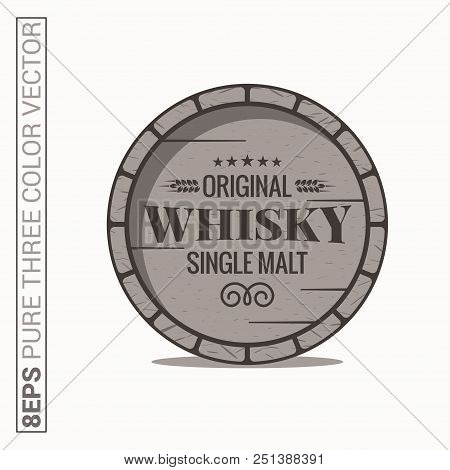 Whisky Barrel Logo. Single Malt Whiskey On White Background 8 Eps