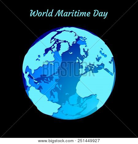 World Maritime Day. September 27. The Concept Of Transport And Ecological Holiday. Planet Earth - A