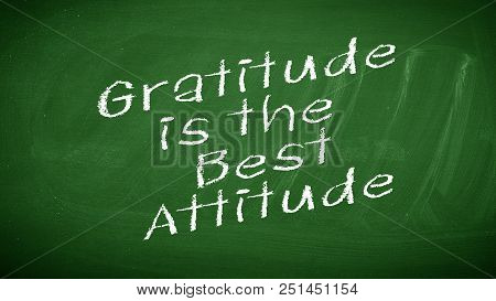 Grungy Chalkboard With The Words Gratitude Is The Best Attitude