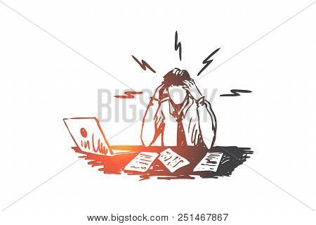 Businessman, Work, Stress, Financial Report Concept. Hand Drawn Upset Man At Work Place With Laptop