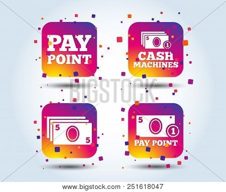 Cash And Coin Icons. Cash Machines Or Atm Signs. Pay Point Or Withdrawal Symbols. Colour Gradient Sq