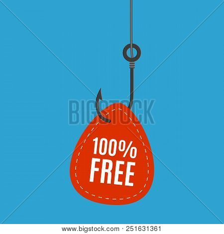 Fish Hook With A Label And Text Free. Concept Of Special Offer Or Fraud. Deception, A Trap On The Ho