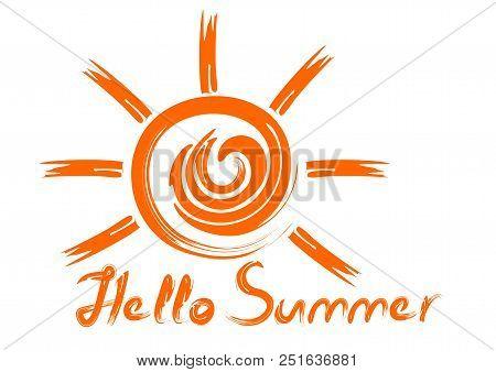 Carelessly Drawn Sun And Inscription. Handwritten Orange Inscription. Hello Summer. Summer Concept D