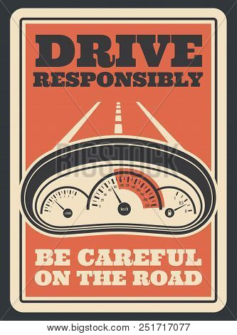 Be Careful On Road Retro Poster For Drive Safety And Responsibly. Vector Vintage Design Of Car Speed